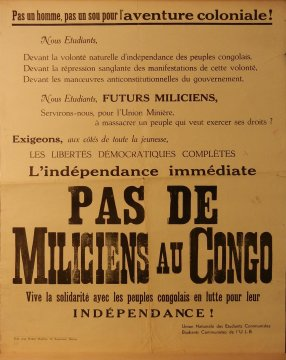 "Collection des affiches du CArCoB, ""Pas de miliciens au Congo"", Union Nationale des Etudiants Communistes & Etudiants Communistes de l'U.L.B., 1959 (éd. responsable : Robert Matthijs. 32 Kaaistraat, Deinze), 59 x 46 cm"